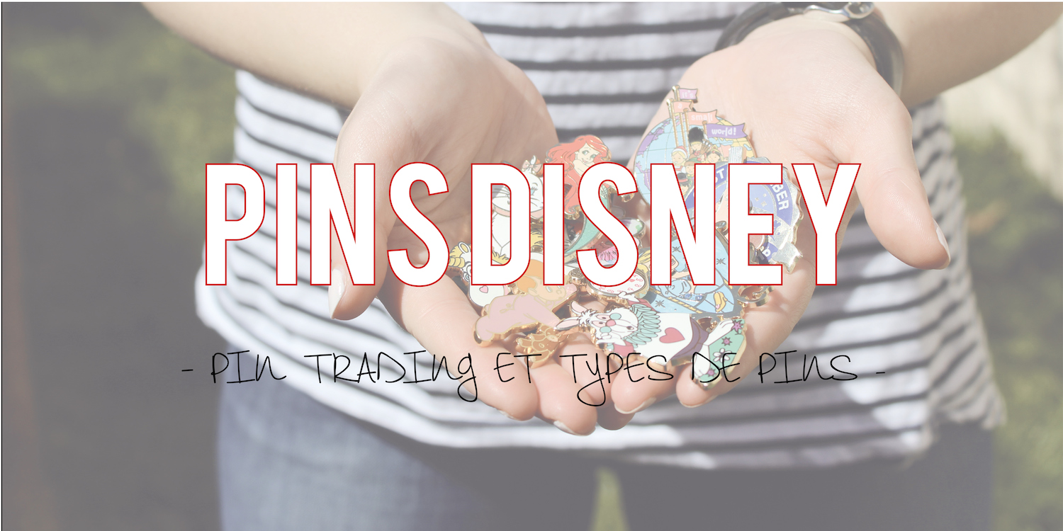 Pins Disney | Pin Trading et types de pins !