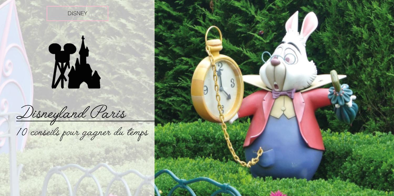 [DISNEY] - Disneyland Paris : 10 conseils pour gagner du temps !