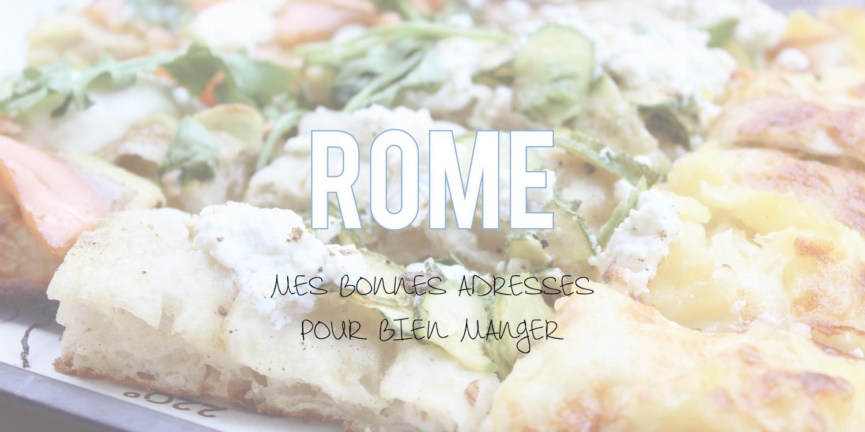 Rome | Mes bonnes adresses pour bien manger