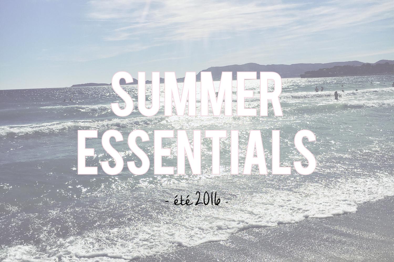 Summer essentials | Été 2016
