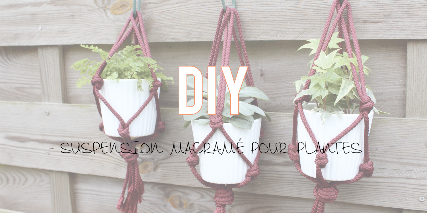 DIY | Suspension macramé pour plantes 🌿