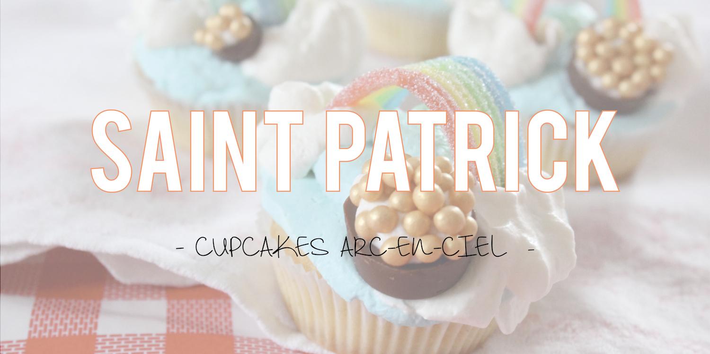 Saint-Patrick | Cupcakes en arc-en-ciel