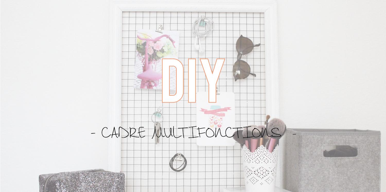 DIY | Le cadre multifonctions !
