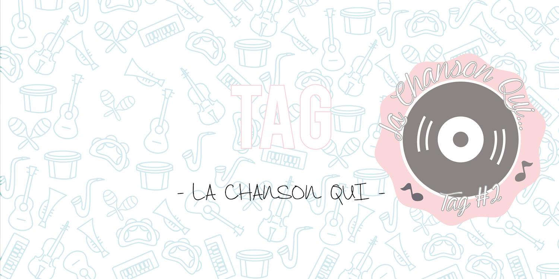 TAG #2 | La Chanson Qui… 🎶