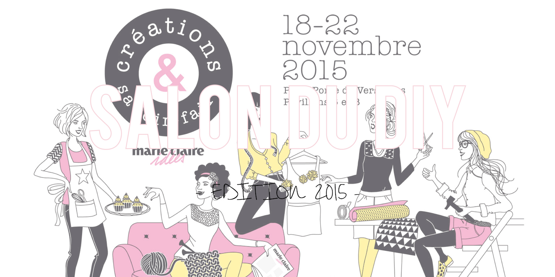 Salon du DIY| SalonCSF – Créations et Savoir Faire édition 2015