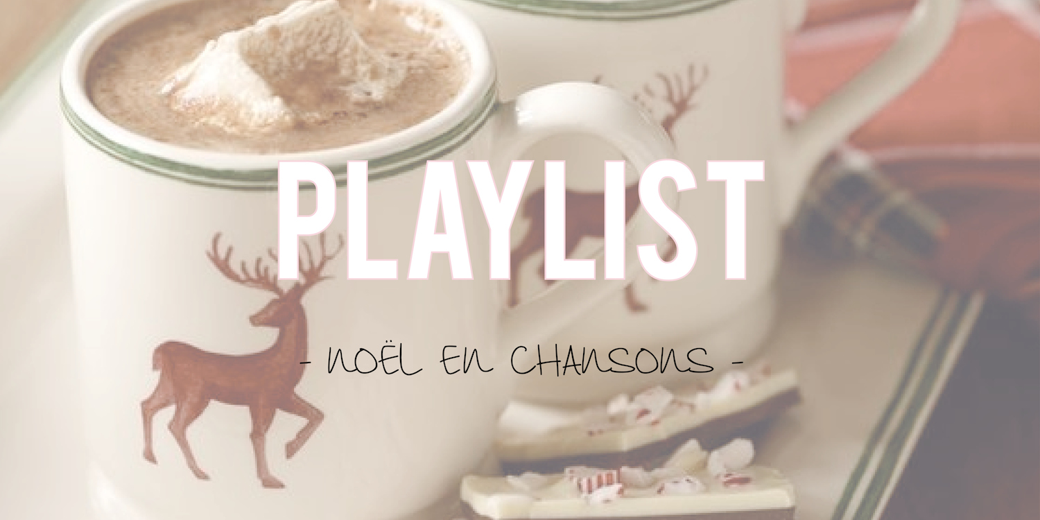 Playlist | Noël en chansons 🎶