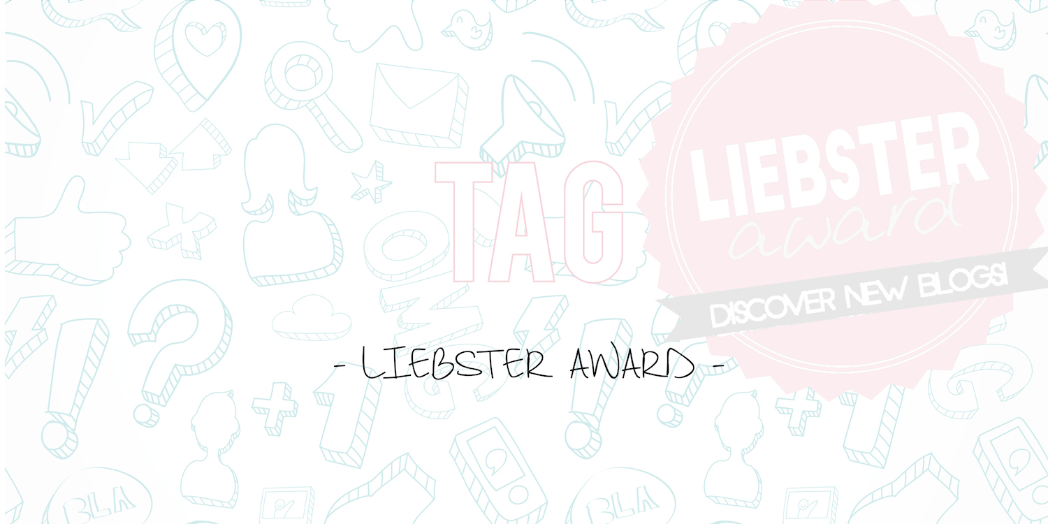 TAG #1 |  Liebster Award