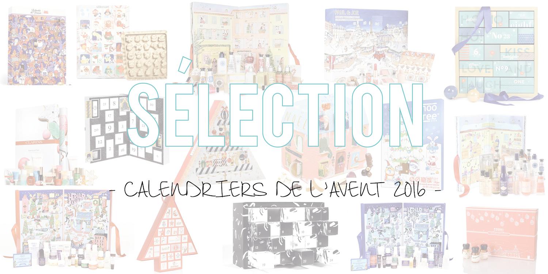 Calendriers de l'avent 2016 | Sélection calendriers beauté, gourmands, lifestyle & hommes !